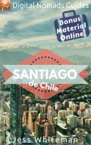 santiago de chile jess whiteman hector manzanilla digital nomads guides travel book
